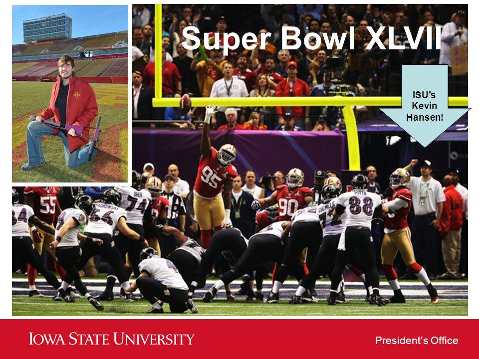 Presidents Office ISUs Kevin Hansen! Super Bowl XLVII