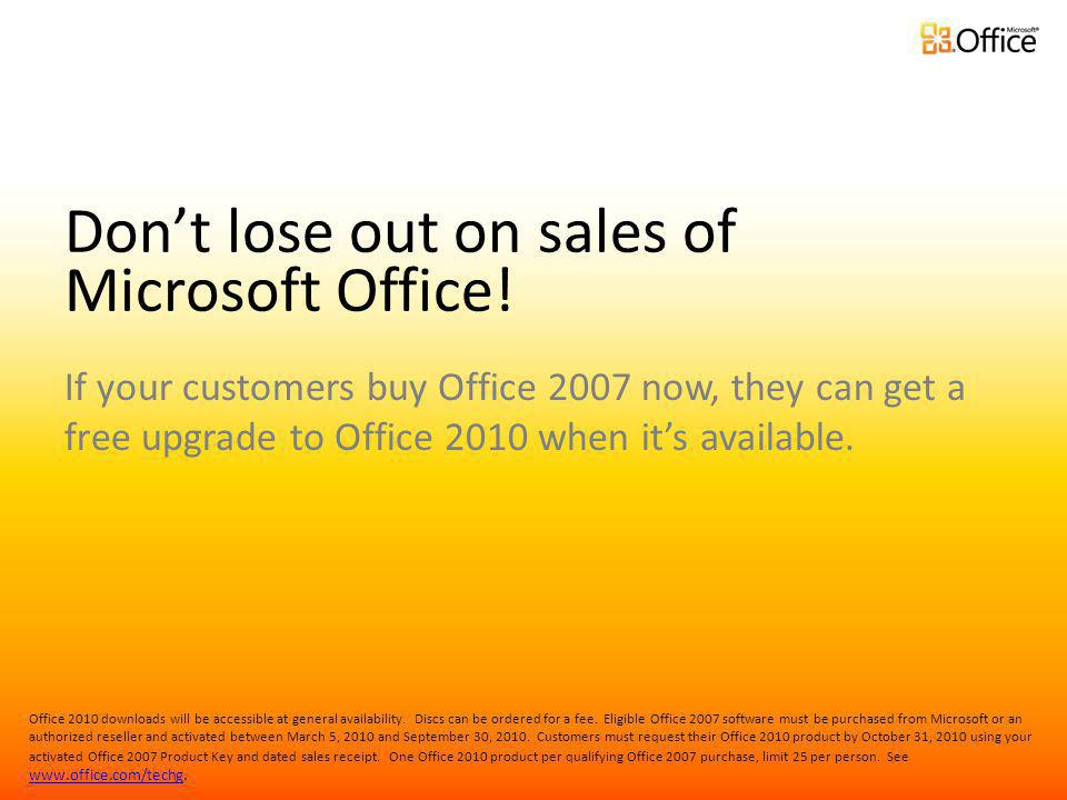 Dont lose out on sales of Microsoft Office.