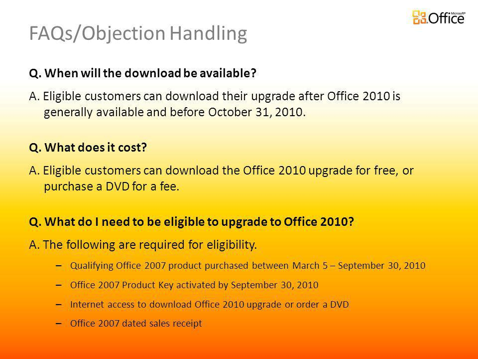 FAQs/Objection Handling Q.When will the download be available.