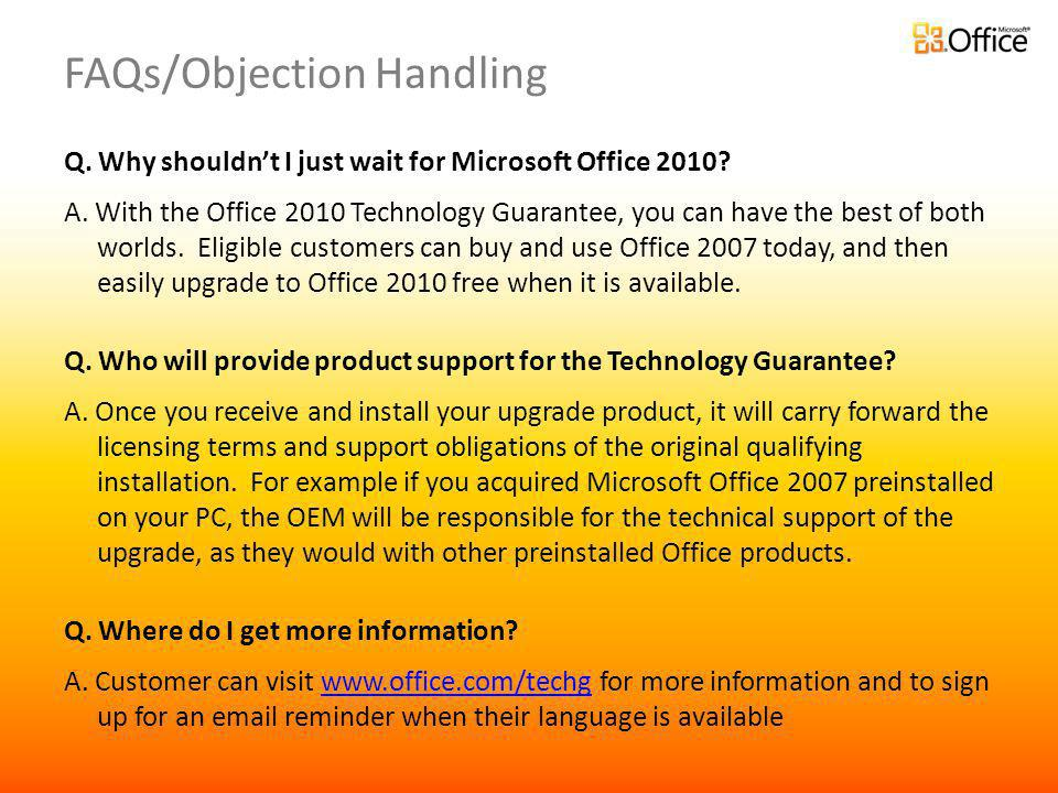 FAQs/Objection Handling Q.Why shouldnt I just wait for Microsoft Office 2010.