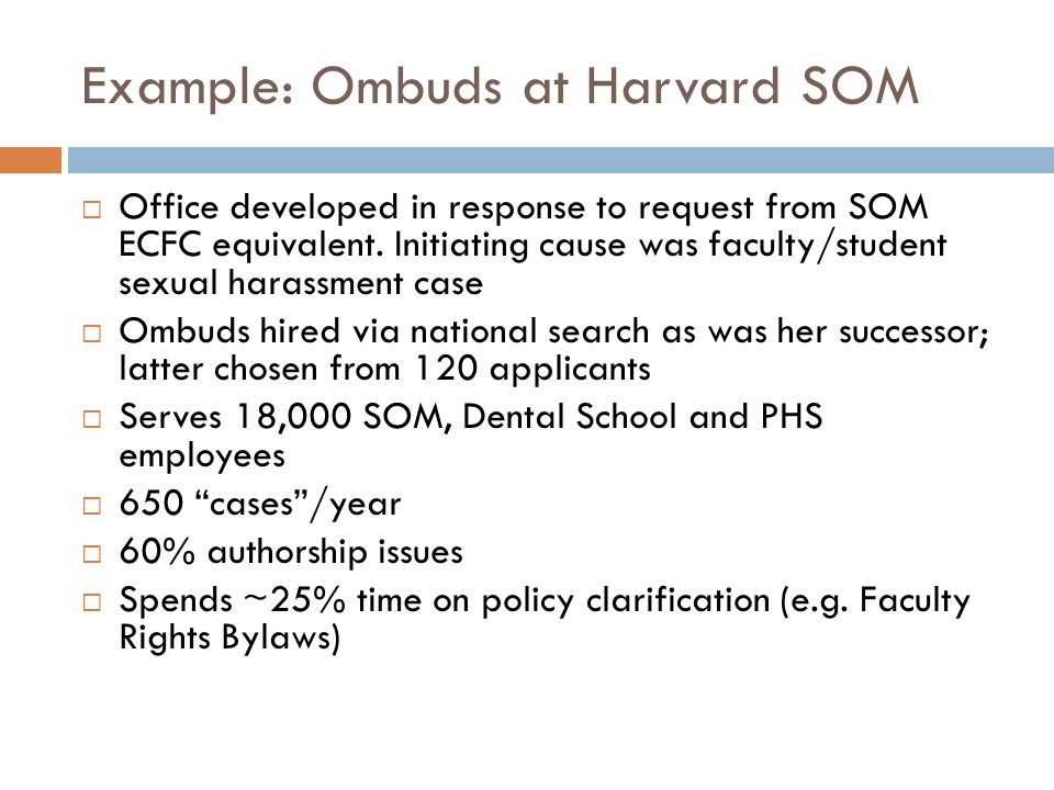 Example: Ombuds at Harvard SOM Office developed in response to request from SOM ECFC equivalent.