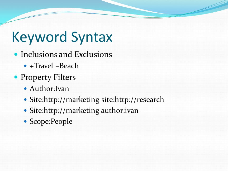 Full Text SQL Syntax SELECT FROM WHERE RANK BY ORDER BY SELECT rank, title, path, author FROM Scope() WHERE CONTAINS(title, SharePoint ) AND scope = Marketing