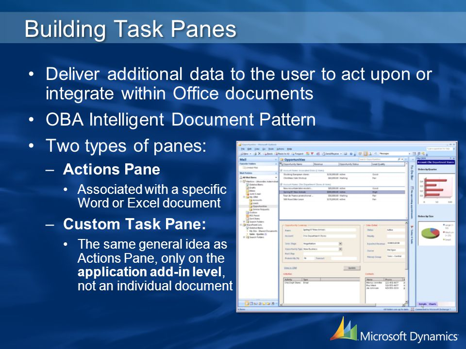 Building Task Panes Deliver additional data to the user to act upon or integrate within Office documents OBA Intelligent Document Pattern Two types of