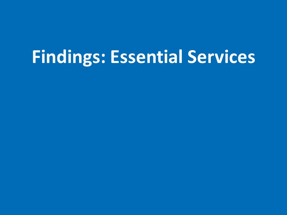Findings: Essential Services