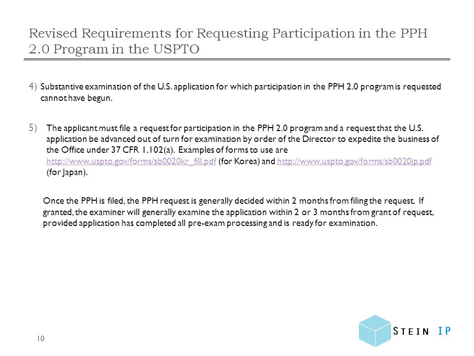 Revised Requirements for Requesting Participation in the PPH 2.0 Program in the USPTO 10 4) Substantive examination of the U.S. application for which