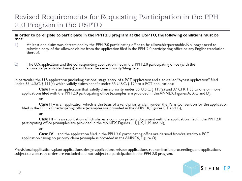 Revised Requirements for Requesting Participation in the PPH 2.0 Program in the USPTO 8 In order to be eligible to participate in the PPH 2.0 program
