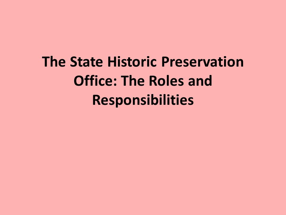 The State Historic Preservation Office: The Roles and Responsibilities