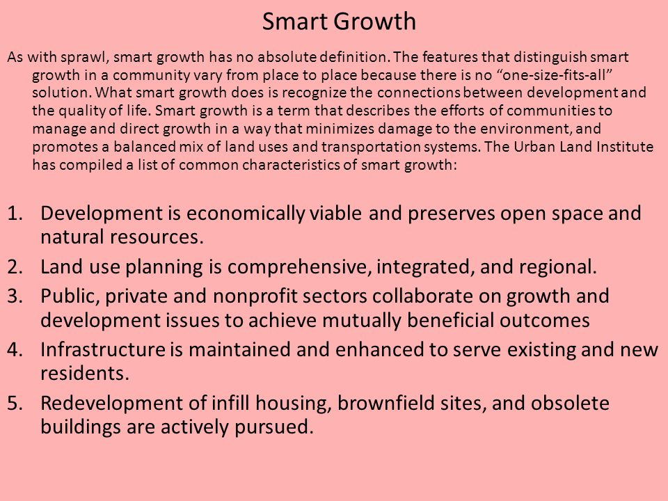 Smart Growth As with sprawl, smart growth has no absolute definition.