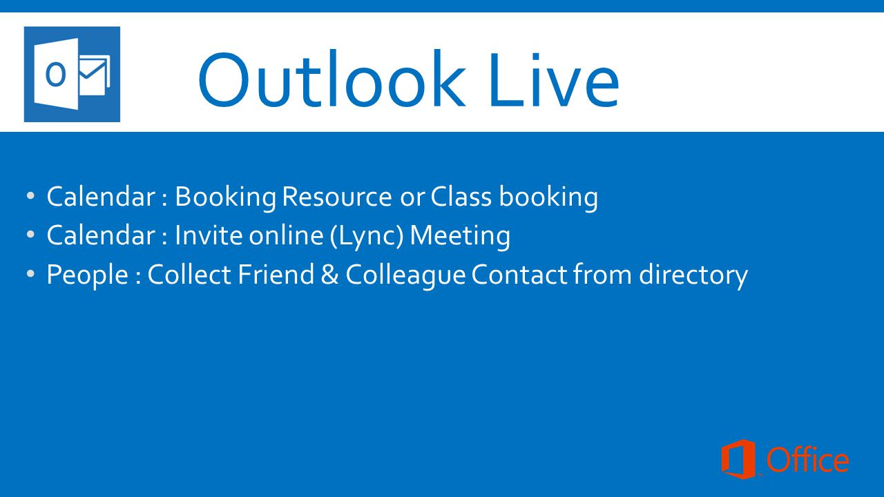 Outlook Live Calendar : Booking Resource or Class booking Calendar : Invite online (Lync) Meeting Pe0ple : Collect Friend & Colleague Contact from directory