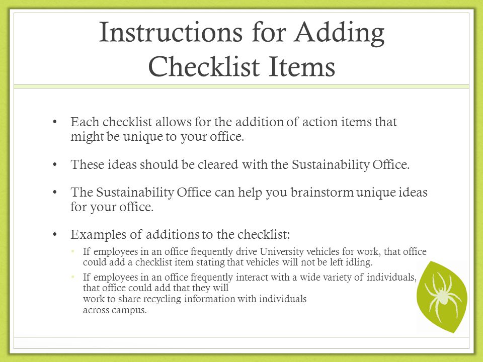 Instructions for Adding Checklist Items Each checklist allows for the addition of action items that might be unique to your office.