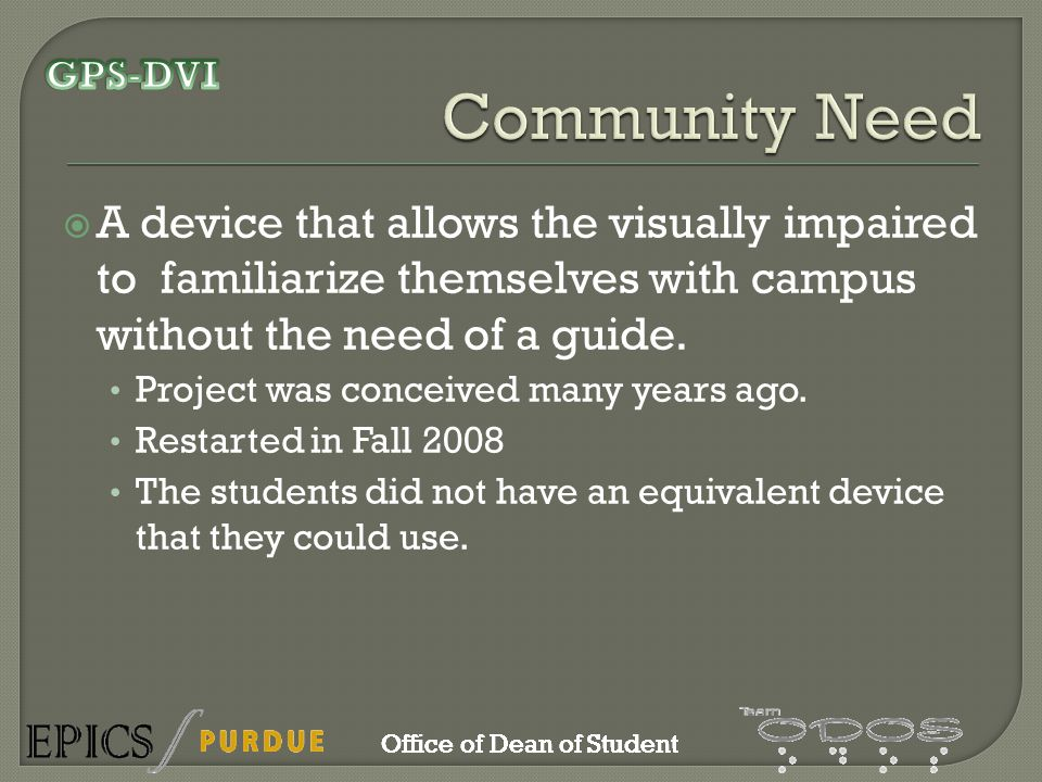 Office of Dean of Student Basic functionality of GPS-DVI system is in place Simulation programs dramatically speed up development More routes will enrich the usefulness of the system Going forward, keep user-friendly design in mind Office of Dean of Student