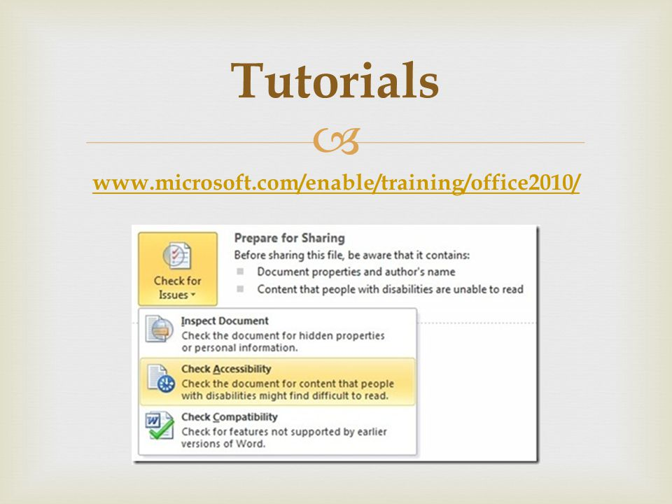 www.microsoft.com/enable/training/office2010/ Tutorials