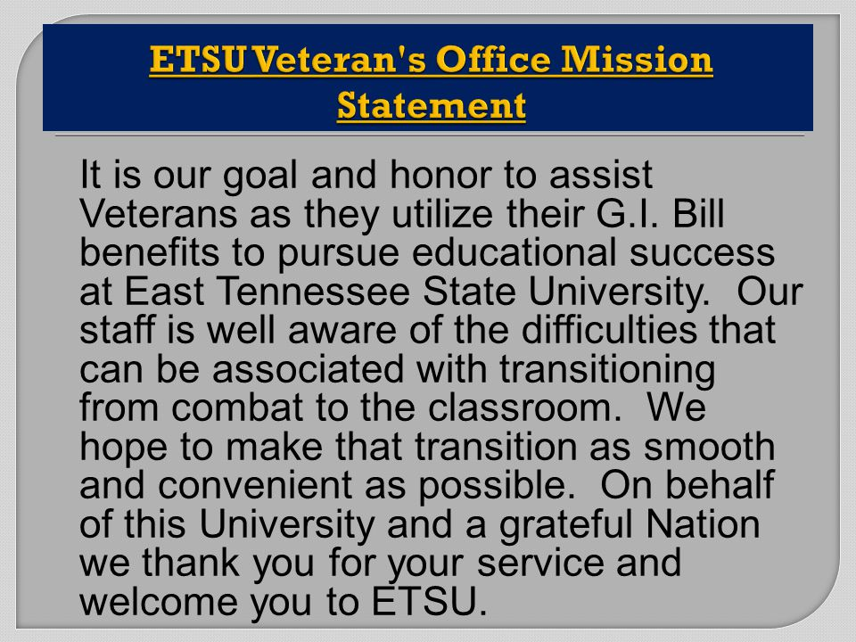 It is our goal and honor to assist Veterans as they utilize their G.I.