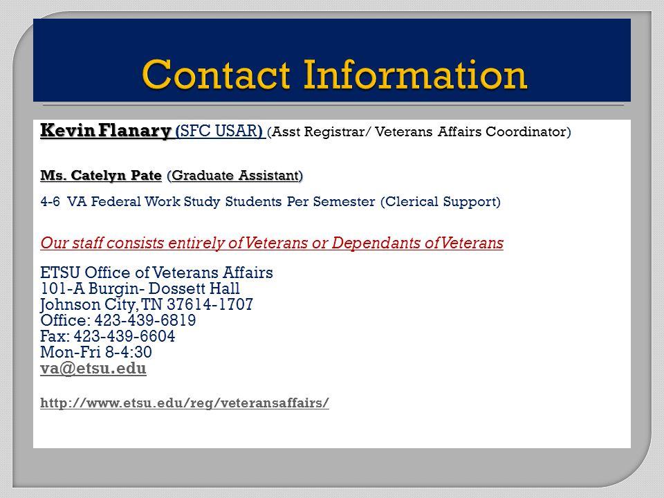 Kevin Flanary Kevin Flanary (SFC USAR) (Asst Registrar/ Veterans Affairs Coordinator) Ms.