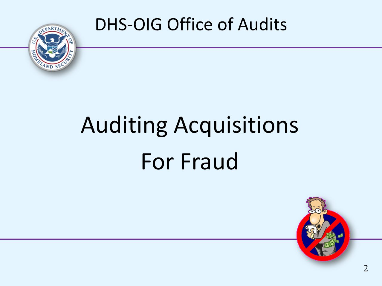 DHS-OIG Office of Audits Auditing Acquisitions For Fraud 2