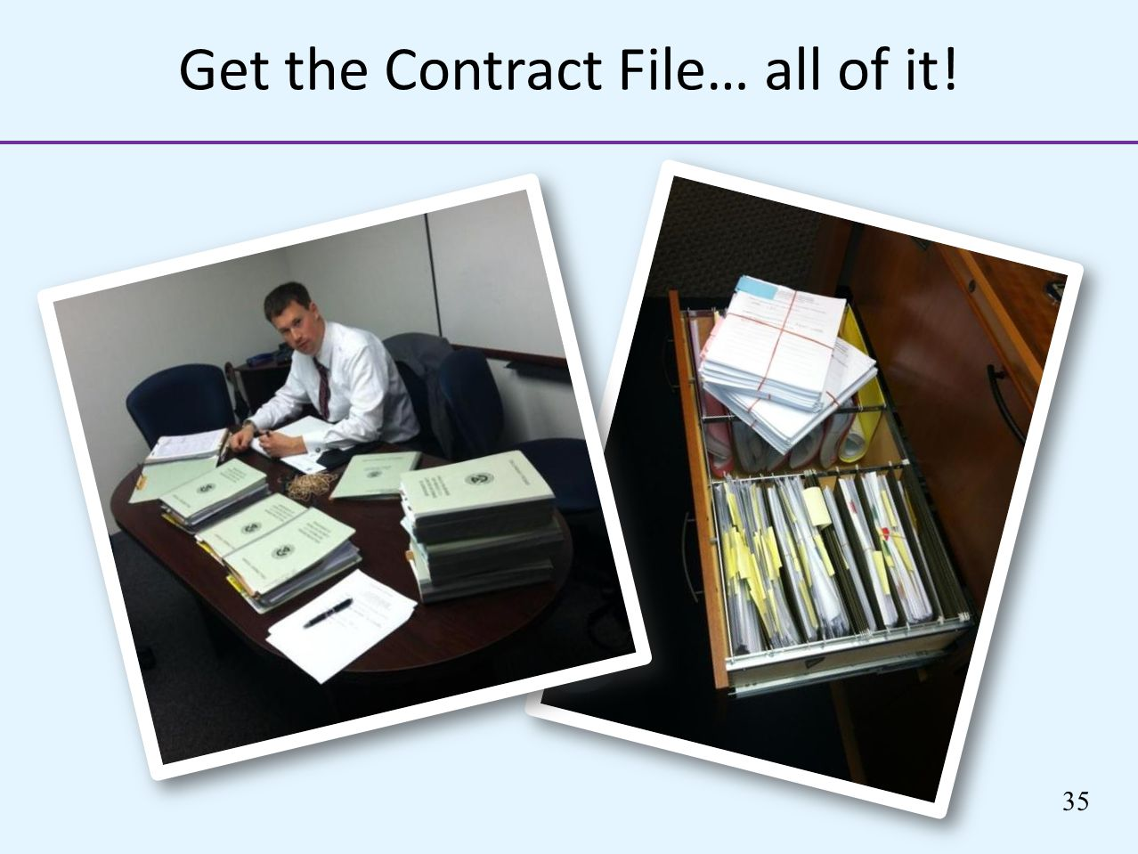 Get the Contract File… all of it! 35