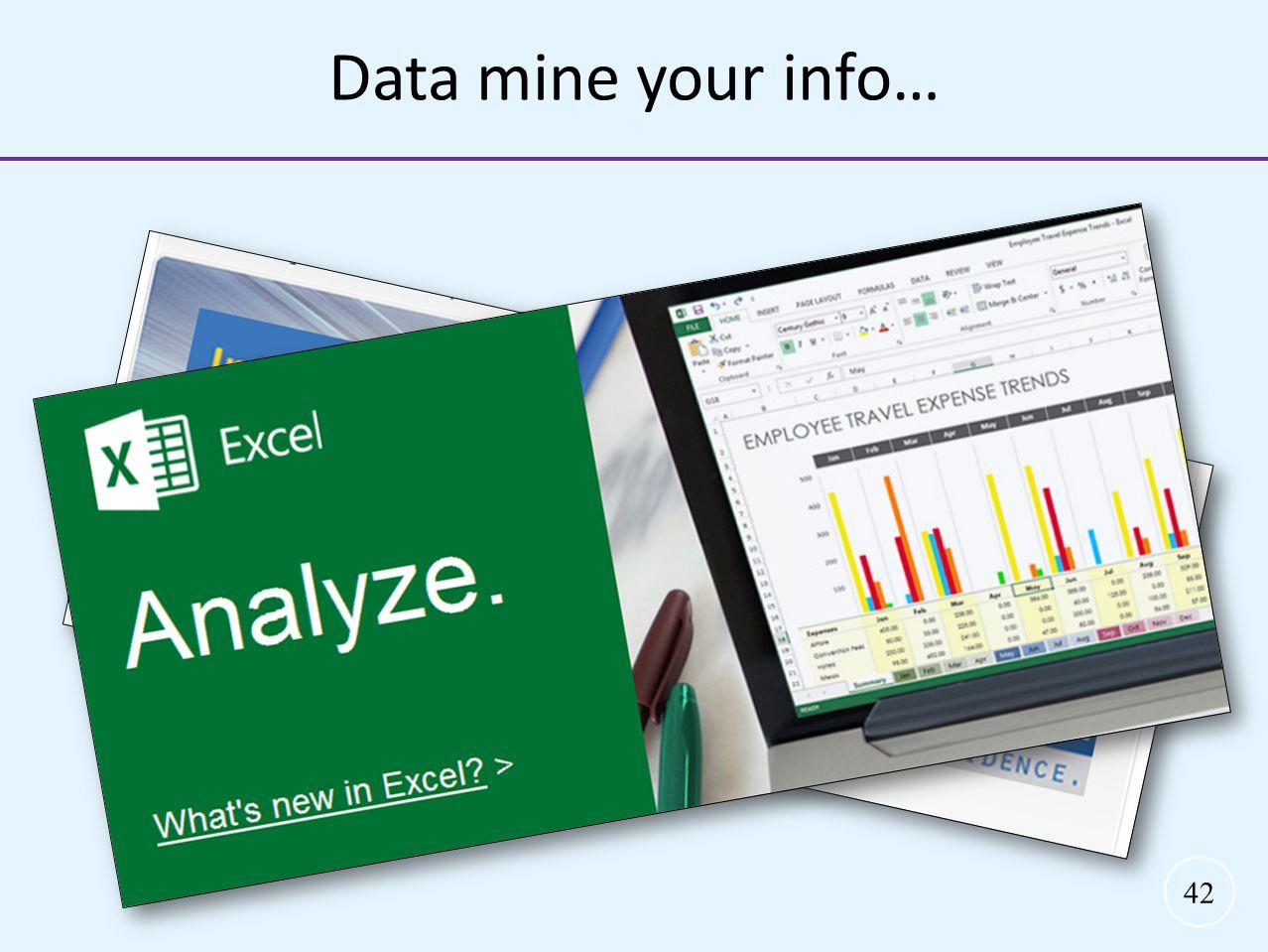 42 Data mine your info…