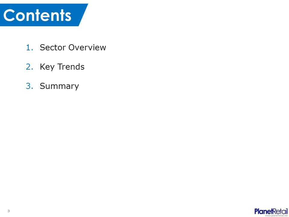 3 Contents 1.Sector Overview 2.Key Trends 3.Summary