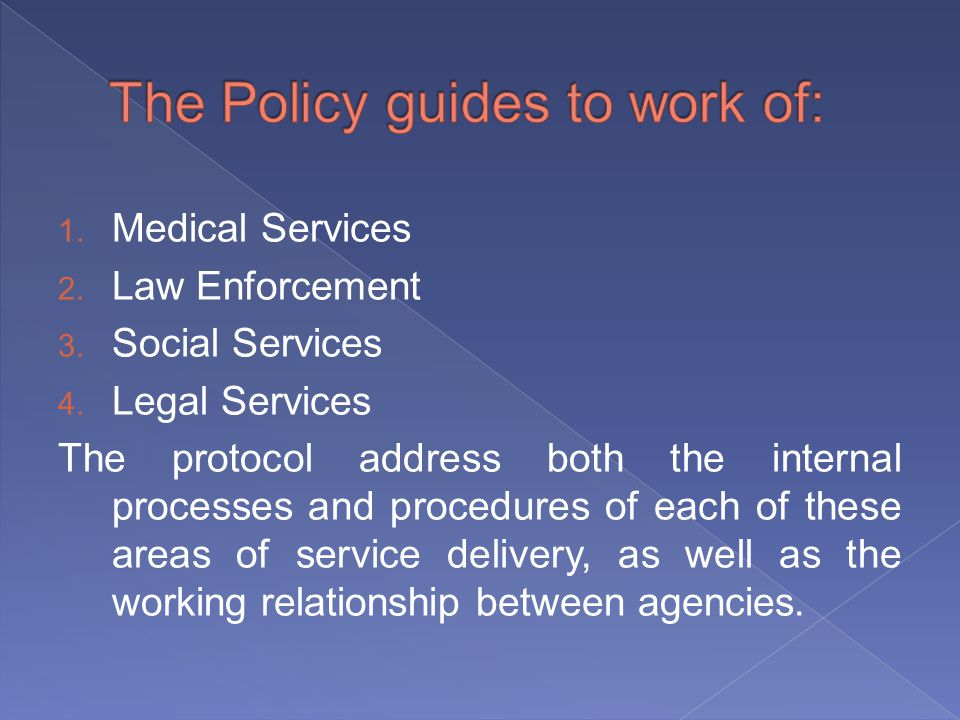 1. Medical Services 2. Law Enforcement 3. Social Services 4.