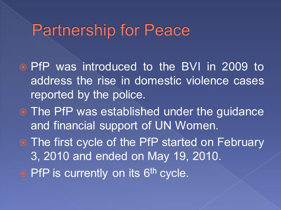 PfP was introduced to the BVI in 2009 to address the rise in domestic violence cases reported by the police.