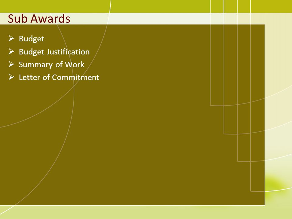 Sub Awards Budget Budget Justification Summary of Work Letter of Commitment