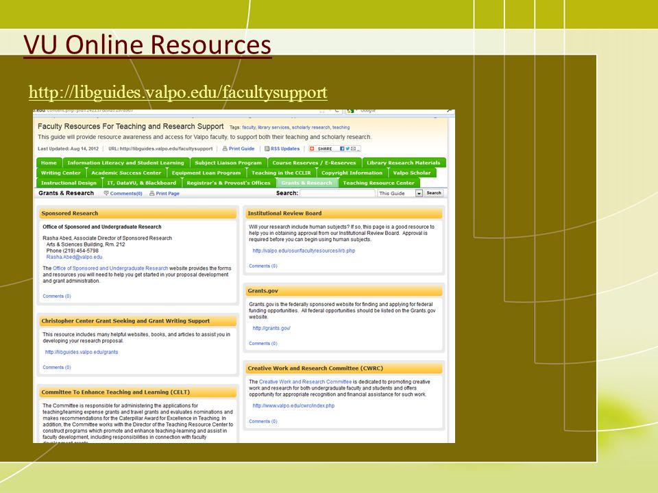 VU Online Resources http://libguides.valpo.edu/facultysupport