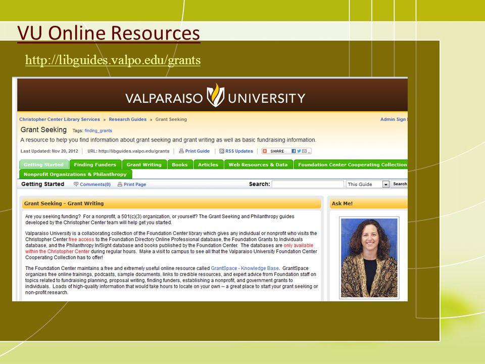 VU Online Resources http://libguides.valpo.edu/grants