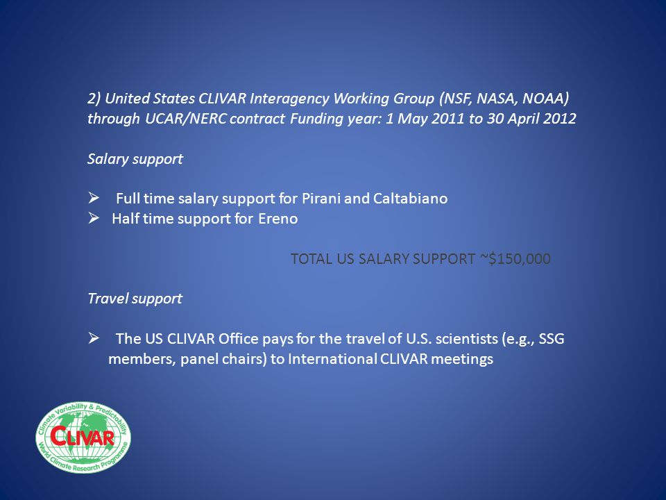2) United States CLIVAR Interagency Working Group (NSF, NASA, NOAA) through UCAR/NERC contract Funding year: 1 May 2011 to 30 April 2012 Salary suppor