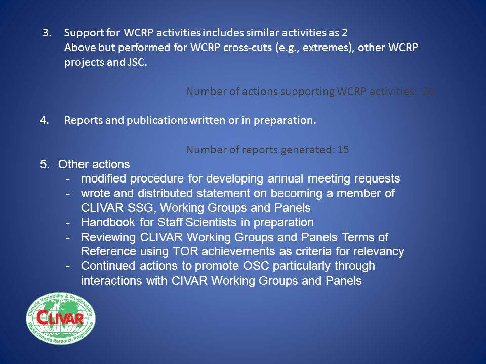 3.Support for WCRP activities includes similar activities as 2 Above but performed for WCRP cross-cuts (e.g., extremes), other WCRP projects and JSC.