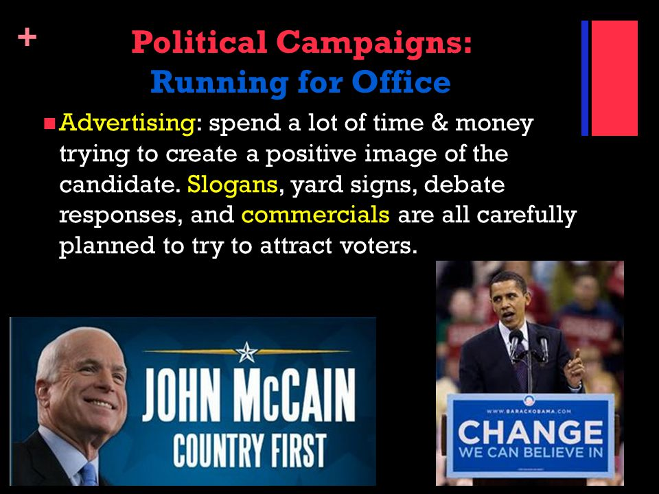 + Political Campaigns: Campaign Expenses All of this is very expensive.