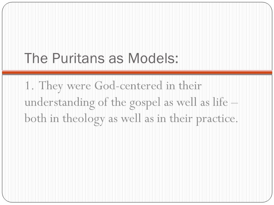 The Puritans as Models: 1.