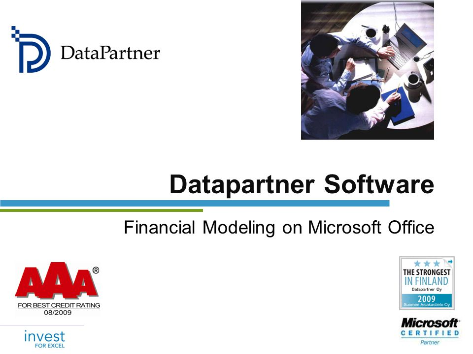 Datapartner Oy - established in 1987 in Finland Focus on niche market: Leading provider of software for capital budgeting 700 customers from nearly all industries, 31 countries International company: over 50% revenue is generated abroad Over 20 Business Partners, Profitable, Growing Main software product: Solutions for Microsoft Office & SharePoint Microsoft Certified Partner Datapartners software is used on 5 continents Company