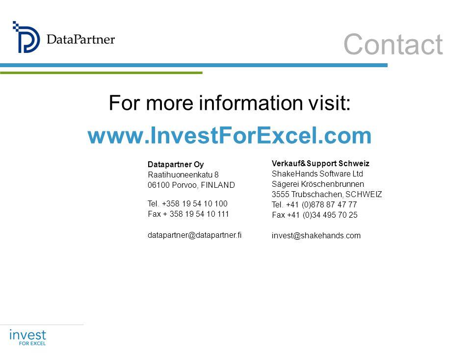 For more information visit: www.InvestForExcel.com Datapartner Oy Raatihuoneenkatu 8 06100 Porvoo, FINLAND Tel.