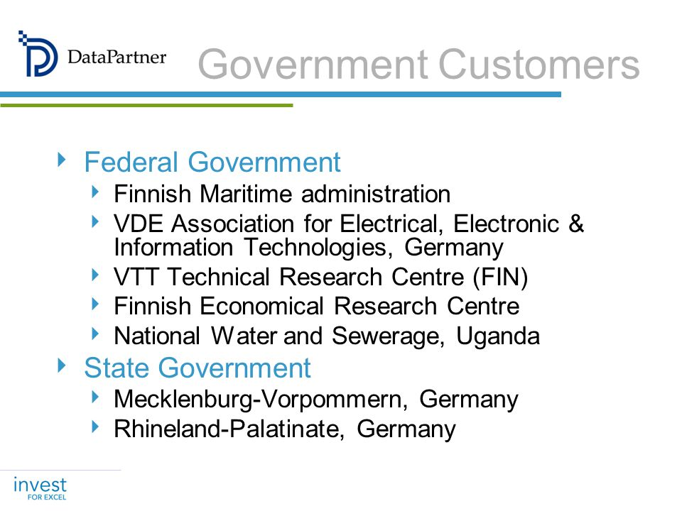 Government Customers Municipal Government Espoo City, 2nd largest in Finland Tampere City, 3rd largest in Finland State-owned Enterprises Finnish Railways, Swedish Railways Finnish Post, Hessischer Rundfunk (GER) PGE GiE, Polands biggest energy provider Finavia, airport and air navigation services