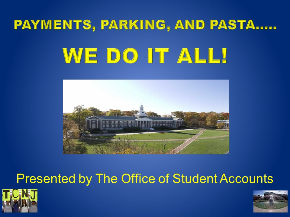 Presented by The Office of Student Accounts