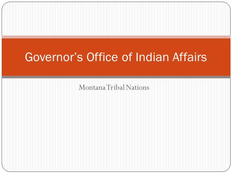 Montana Tribal Nations Governors Office of Indian Affairs