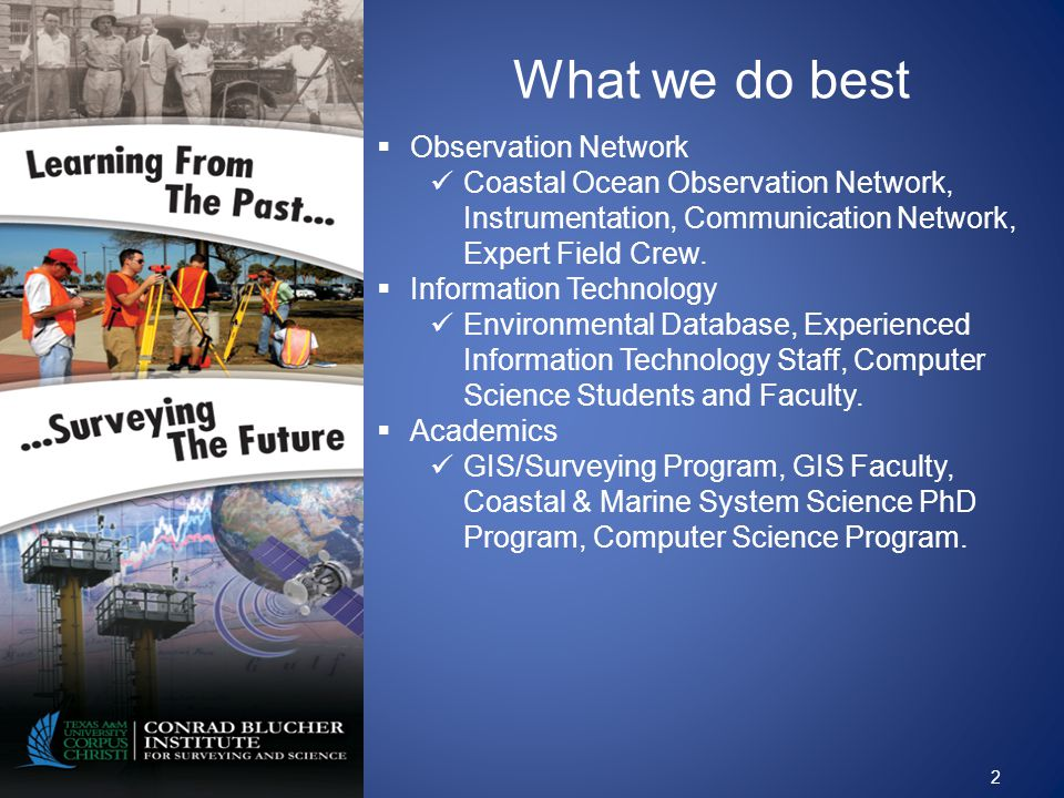 2 What we do best Observation Network Coastal Ocean Observation Network, Instrumentation, Communication Network, Expert Field Crew.