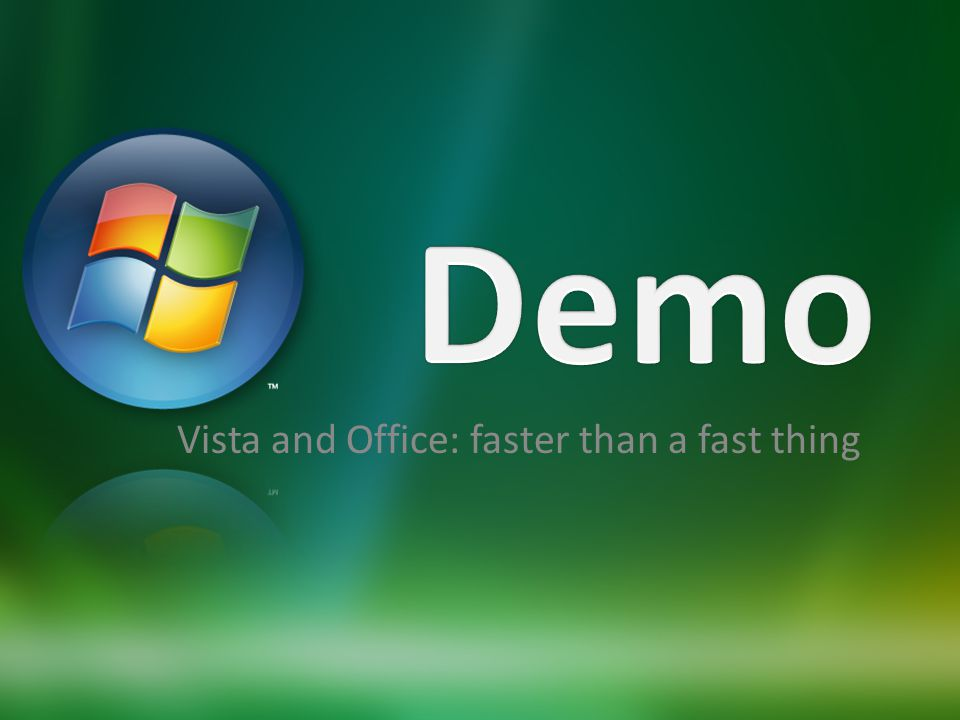 Vista and Office: faster than a fast thing