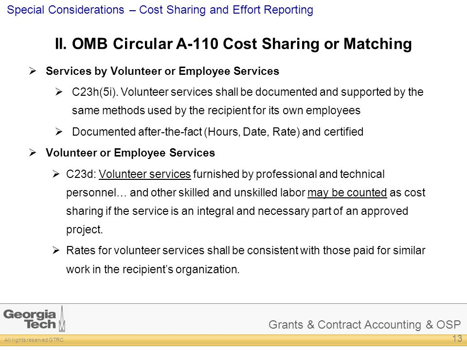 Grants & Contract Accounting & OSP All rights reserved GTRC Special Considerations – Cost Sharing and Effort Reporting II. OMB Circular A-110 Cost Sha