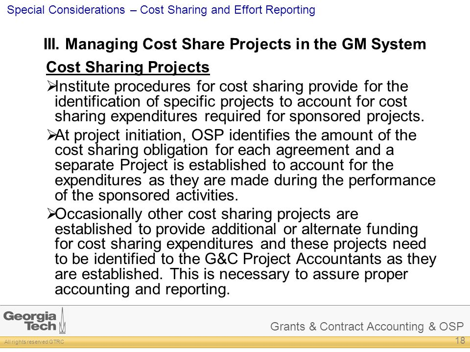 Grants & Contract Accounting & OSP All rights reserved GTRC Special Considerations – Cost Sharing and Effort Reporting III.