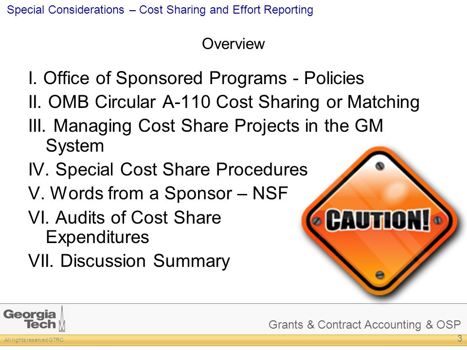 Grants & Contract Accounting & OSP All rights reserved GTRC Special Considerations – Cost Sharing and Effort Reporting Overview I. Office of Sponsored