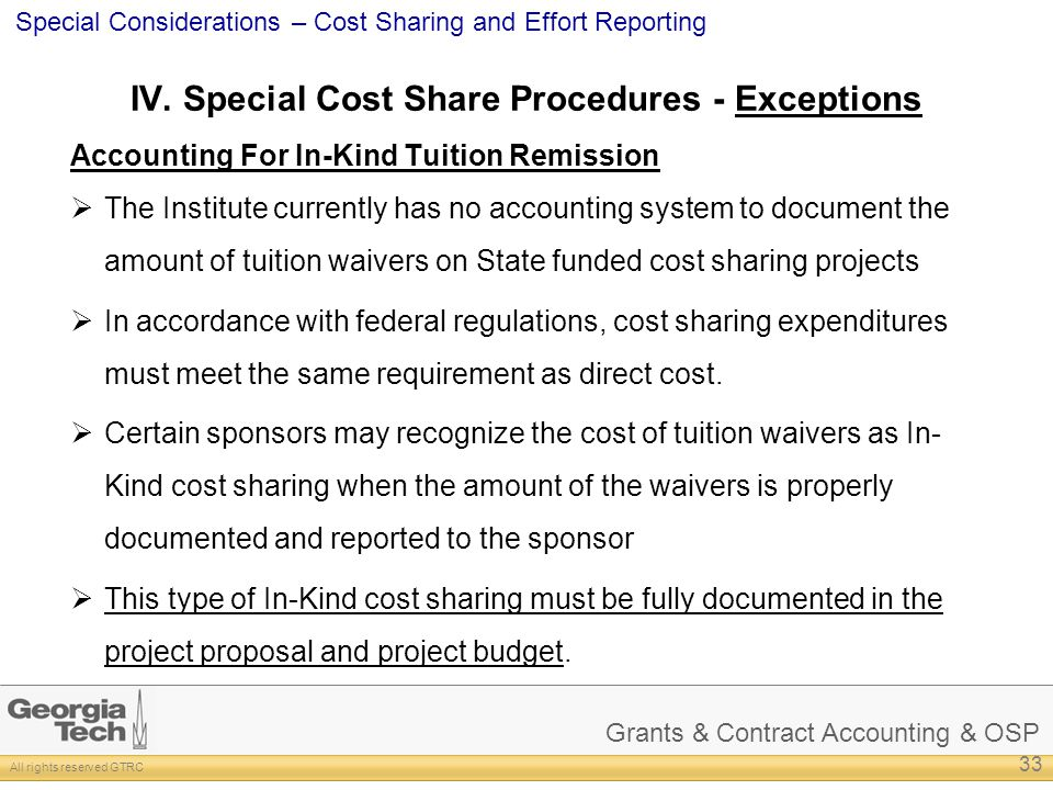 Grants & Contract Accounting & OSP All rights reserved GTRC Special Considerations – Cost Sharing and Effort Reporting IV.