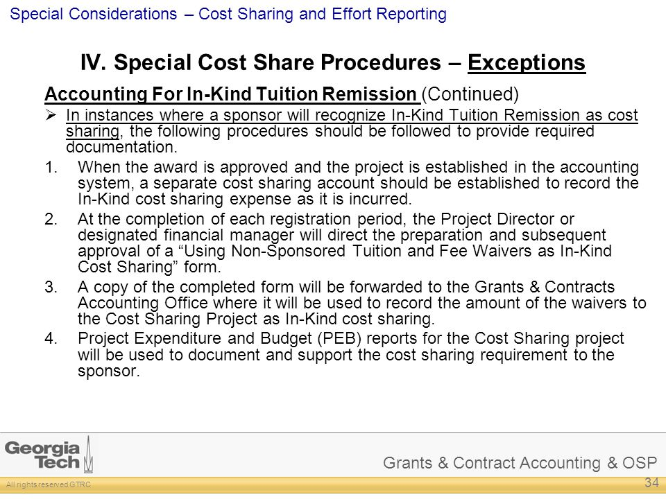 Grants & Contract Accounting & OSP All rights reserved GTRC Special Considerations – Cost Sharing and Effort Reporting IV. Special Cost Share Procedur