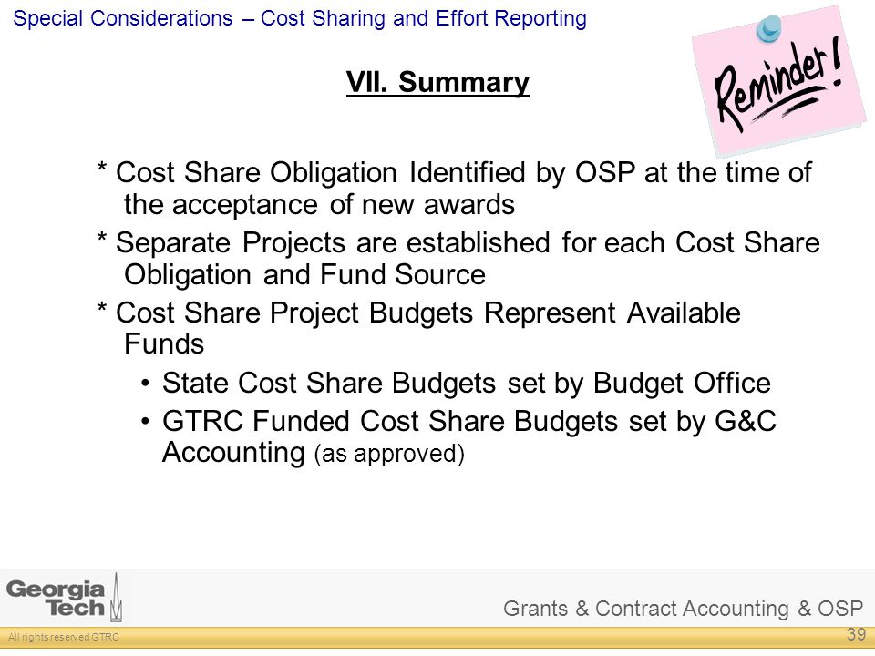 Grants & Contract Accounting & OSP All rights reserved GTRC Special Considerations – Cost Sharing and Effort Reporting VII.