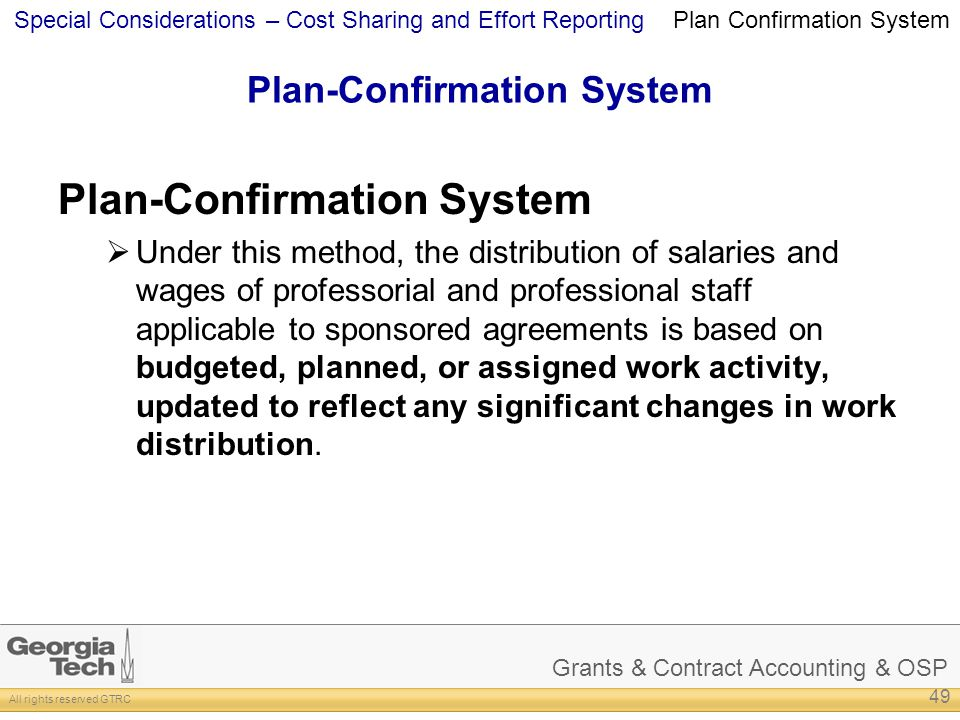 Grants & Contract Accounting & OSP All rights reserved GTRC Special Considerations – Cost Sharing and Effort Reporting Plan-Confirmation System Under