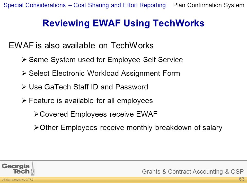 Grants & Contract Accounting & OSP All rights reserved GTRC Special Considerations – Cost Sharing and Effort Reporting Reviewing EWAF Using TechWorks