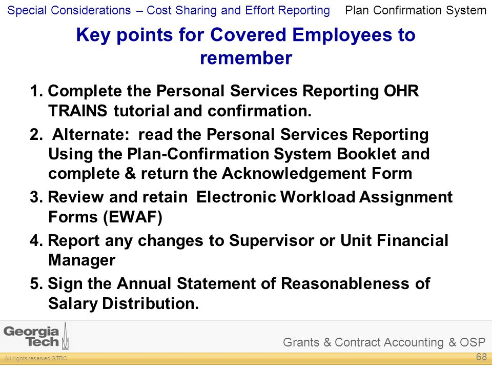 Grants & Contract Accounting & OSP All rights reserved GTRC Special Considerations – Cost Sharing and Effort Reporting Key points for Covered Employees to remember 1.
