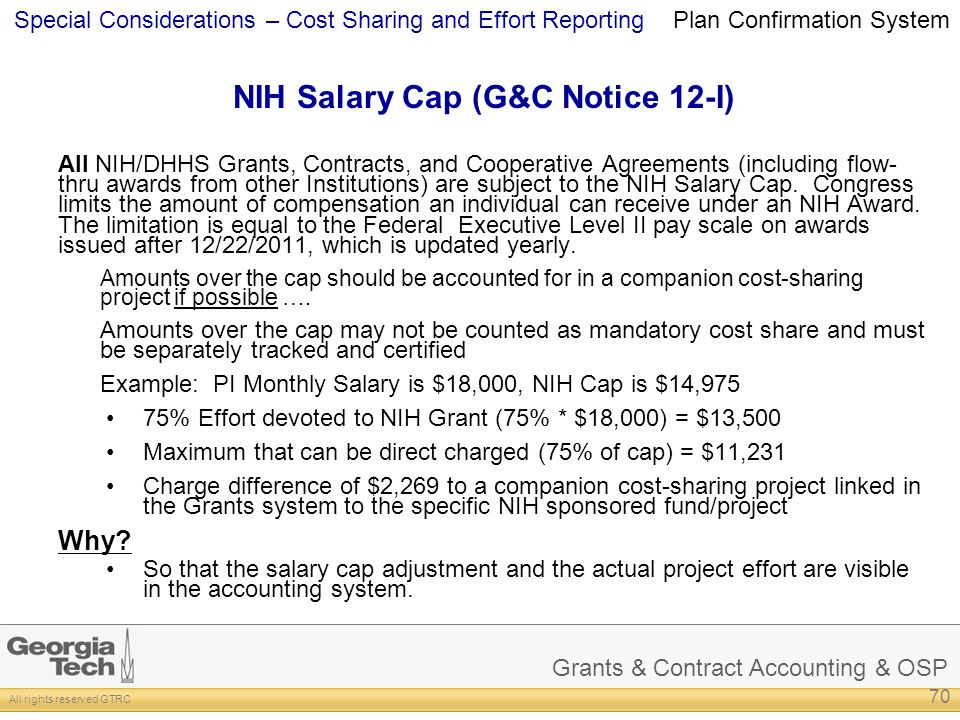 Grants & Contract Accounting & OSP All rights reserved GTRC Special Considerations – Cost Sharing and Effort Reporting NIH Salary Cap (G&C Notice 12-I