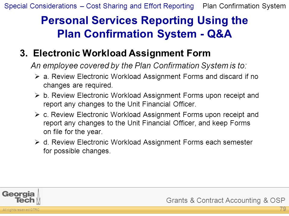 Grants & Contract Accounting & OSP All rights reserved GTRC Special Considerations – Cost Sharing and Effort Reporting Personal Services Reporting Using the Plan Confirmation System - Q&A 3.