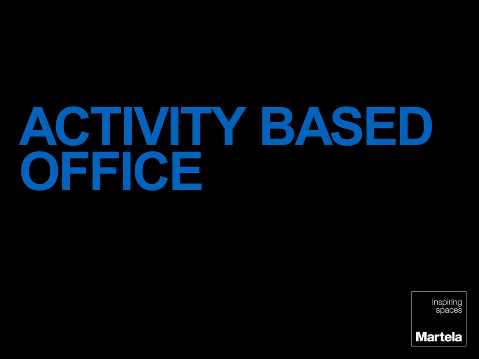 ACTIVITY BASED OFFICE